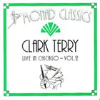 CLARK TERRY Live In Chicago - Vol. 2 album cover