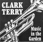 CLARK TERRY Music In The Garden album cover