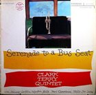 CLARK TERRY Serenade to a Bus Seat album cover