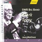 CLARK TERRY SWR Big Band & Clark Terry : Jazz Matinee album cover