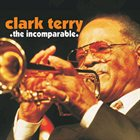 CLARK TERRY The Incomparable album cover