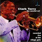 CLARK TERRY The Second Set - Recorded Live At The Village Gate album cover