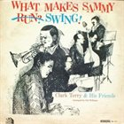 CLARK TERRY What Makes Sammy Swing! album cover