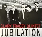 CLARK TRACEY Jubilation album cover