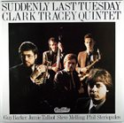 CLARK TRACEY Suddenly Last Tuesday album cover