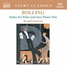 CLAUDE BOLLING Bolling  / Roselli Quartet : Suites For Flute And Jazz Piano Trio album cover