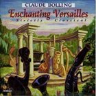CLAUDE BOLLING Enchanting Versailles: Strictly Classical album cover