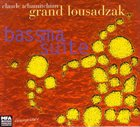 CLAUDE TCHAMITCHIAN Claude Tchamitchian Grand Lousadzak ‎: Bassma Suite album cover