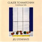 CLAUDE TCHAMITCHIAN Jeu D'Enfants album cover