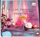 CLAUDE THORNHILL Claude Thornhill and His Orchestra Play for Dancing album cover