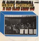 CLAUDE THORNHILL Claude Thornhill At Glen Island Casino 1941 album cover