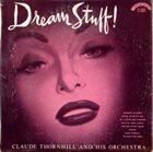 CLAUDE THORNHILL Dream Stuff! (aka Dream Music) album cover