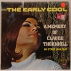 CLAUDE THORNHILL The Early Cool (aka On Stage 1946 - 1947) album cover