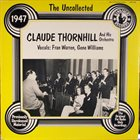 CLAUDE THORNHILL The Uncollected Claude Thornhill And His Orchestra album cover