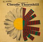 CLAUDE THORNHILL Two Sides Of Claude Thornhill And His Orchestra album cover