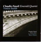 CLAUDIO FASOLI Claudio Fasoli Emerald Quartet : Venice Inside album cover