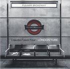 CLAUDIO FASOLI Claudio Fasoli Four : London Tube album cover