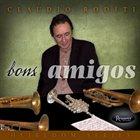 CLAUDIO RODITI Bons Amigos album cover