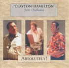 CLAYTON - HAMILTON JAZZ ORCHESTRA Absolutely! album cover