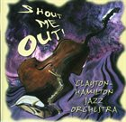 CLAYTON - HAMILTON JAZZ ORCHESTRA Shout Me Out album cover