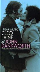 CLEO LAINE Cleo Laine, John Dankworth : I Hear Music - A Celebration Of Their Life & Work album cover