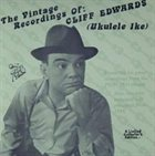 CLIFF EDWARDS The Vintage Recordings Of: Cliff Edwards (Ukulele Ike) album cover