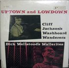 CLIFF JACKSON Cliff Jackson's Washboard Wanderers / Dick Wellstood's Wallerites ‎: Uptown And Lowdown album cover