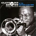 CLIFFORD BROWN At the Cotton Club 1956 album cover