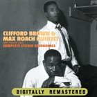 CLIFFORD BROWN Clifford Brown and Max Roach ‎: Complete Studo Recordings album cover