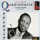 CLIFFORD BROWN Easy Living (Quadromania Jazz Edition) album cover