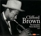 CLIFFORD BROWN The Complete Paris Sessions, Volume 2 album cover