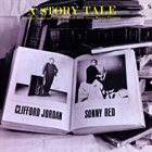 CLIFFORD JORDAN Clifford Jordan And Sonny Red ‎: A Story Tale album cover