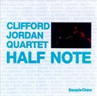 CLIFFORD JORDAN Half Note album cover