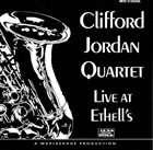 CLIFFORD JORDAN Live At Ethell's album cover