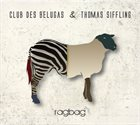 CLUB DES BELUGAS Club des Belugas & Thomas Siffling : Ragbag album cover