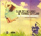 CLUB DES BELUGAS Club Des Belugas & Thomas Siffling : The Chinchin Session album cover