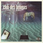 CLUB DES BELUGAS Fishing for Zebras album cover
