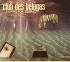 CLUB DES BELUGAS Fishing for Zebras album cover