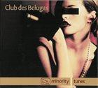 CLUB DES BELUGAS Minority Tunes album cover