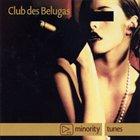 CLUB DES BELUGAS Minority Tunes album cover