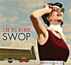 CLUB DES BELUGAS Swop album cover