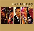 CLUB DES BELUGAS The Best Of... album cover