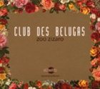 CLUB DES BELUGAS Zoo Zizaro album cover