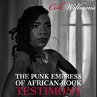 COLE WILLIAMS The Punk Empress of African Rock : Testimony album cover