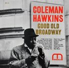 COLEMAN HAWKINS Good Old Broadway album cover