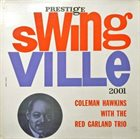 COLEMAN HAWKINS Swingville: Coleman Hawkins With the Red Garland Trio album cover