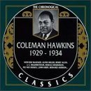 COLEMAN HAWKINS The Chronological Classics: Coleman Hawkins 1929-1934 album cover