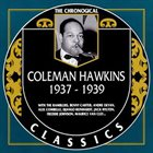 COLEMAN HAWKINS The Chronological Classics: Coleman Hawkins 1937-1939 album cover