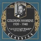 COLEMAN HAWKINS The Chronological Classics: Coleman Hawkins 1939-1940 album cover