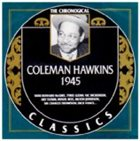 COLEMAN HAWKINS The Chronological Classics: Coleman Hawkins 1945 album cover